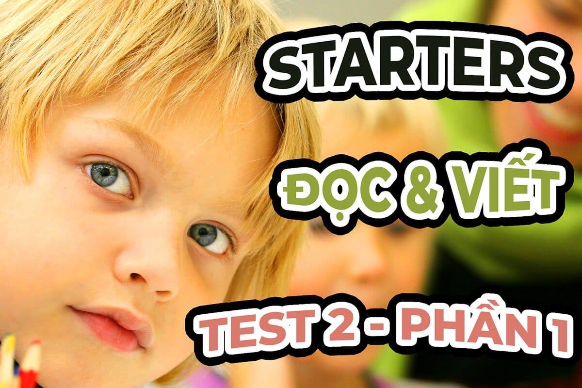STARTERS TEST 2 - Đề thi Đọc và Viết Phần 1   WS